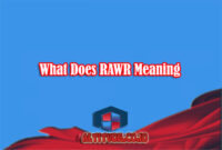 What Does RAWR Meaning Artinya